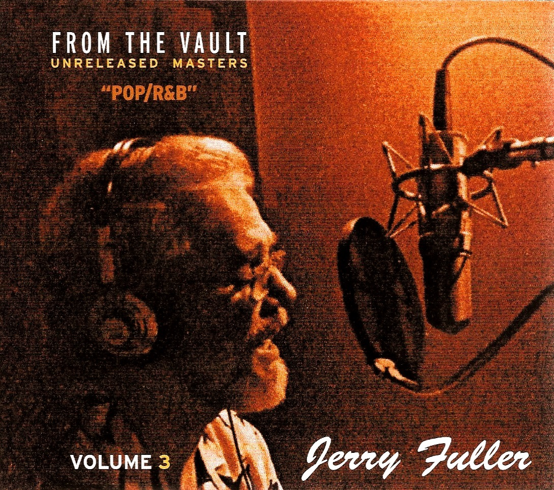 JERRY FULLER FROM THE VAULT - VOLUME 3